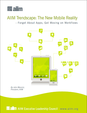 The New Mobile Reality - Forget About Apps, Get Moving on Workflows