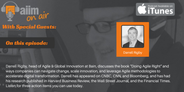 Click to Listen to this AIIM on Air Podcast with Darrell Rigby