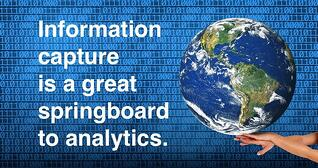 information capture is a great springboard to analytics