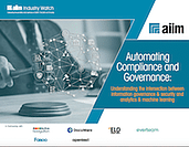 Automating Governance and Compliance - Understanding the Intersection Between Information Governance & Security and Analytics & Machine Learning