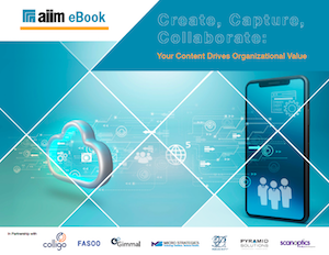 Create, Capture, Collaborate-Your Content Drives Organizational Value