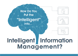 How do you put the Intelligent into Intelligent Information Management Cover