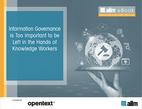 Information Governance is Too Important to be Left in the Hands of Knowledge Workers