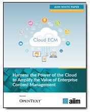 Harness the Power of the Cloud to Amplify the Value of Enterprise Content Management