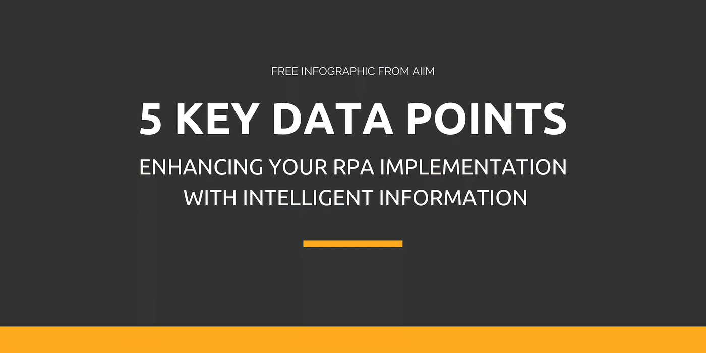 5 Key Data Points - Enhancing Your RPA Implementation with Intelligent Information SM