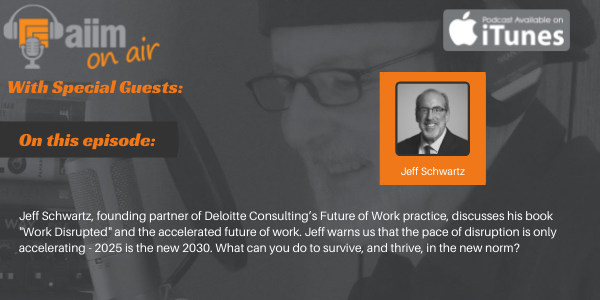Listen to this Episode of AIIM on Air Podcast with Jeff Schwartz