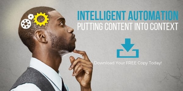 Intelligent Automation Putting Content into Context SM
