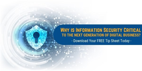 Why is Information Security Critical to the Next Generation of Digital Business_ SM
