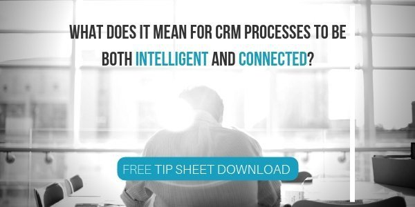 What does it Mean for CRM Processes to be both Intelligent AND Connected_ SM