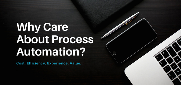 Why Care About Process Automation