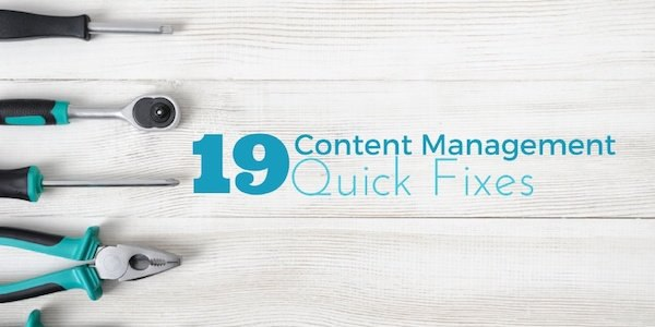 19 Content Management Quick Fixes