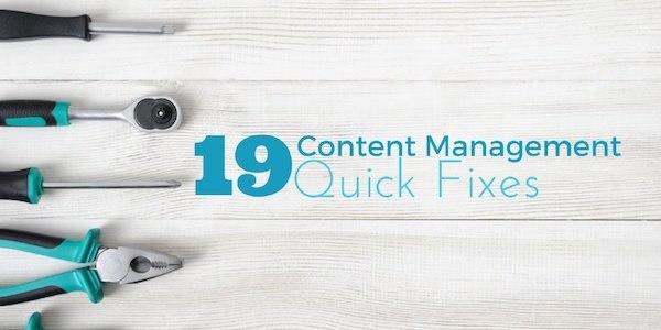 19 Content Management Quick Fixes