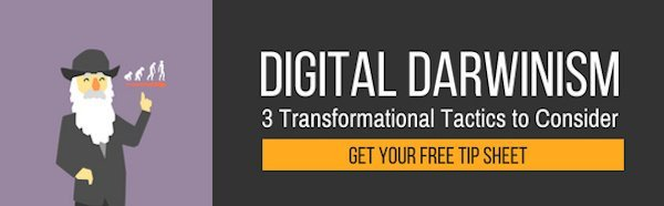 Digital Darwinism Three Transformational Tactics to Consider
