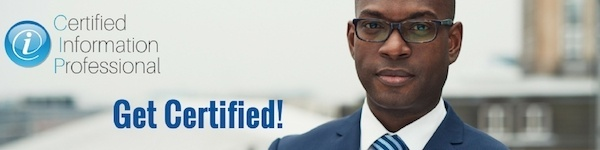 Click here to learn more about becoming a Certified Information Professional