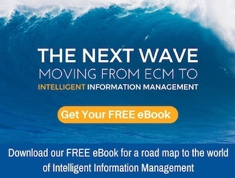 Click to Download - The Next Wave: Moving from ECM to Intelligent Information Management