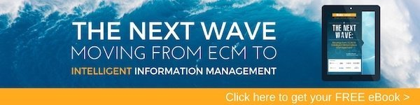 The Next Wave - Moving from ECM to Intelligent Information Management