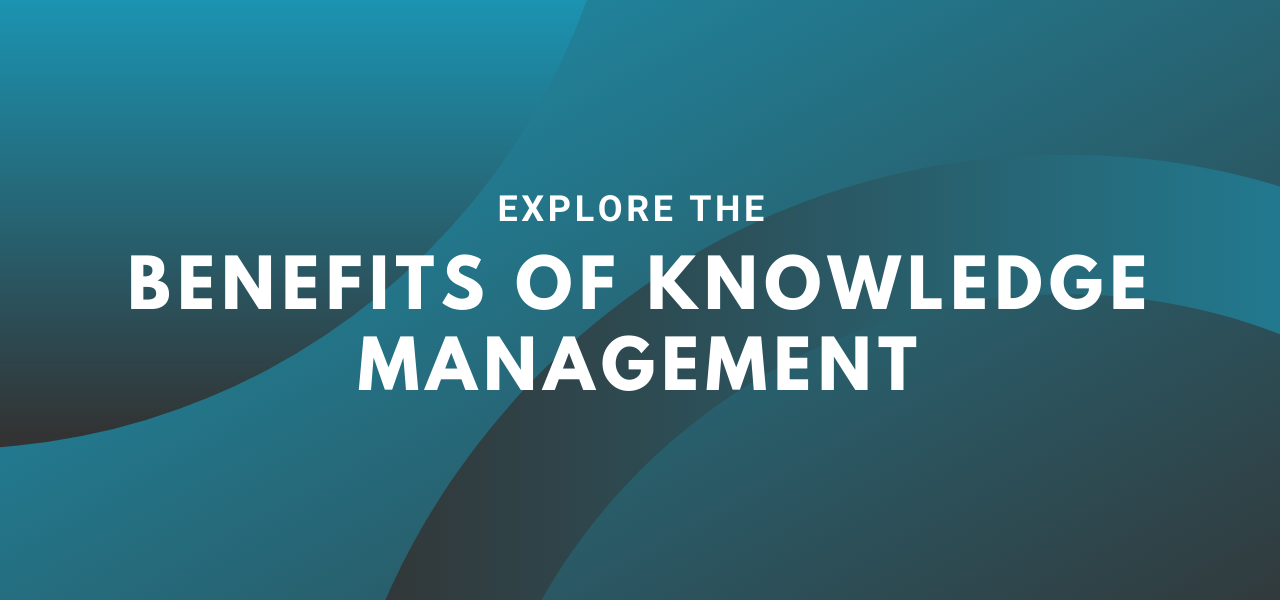 What are the Benefits of Knowledge Management?