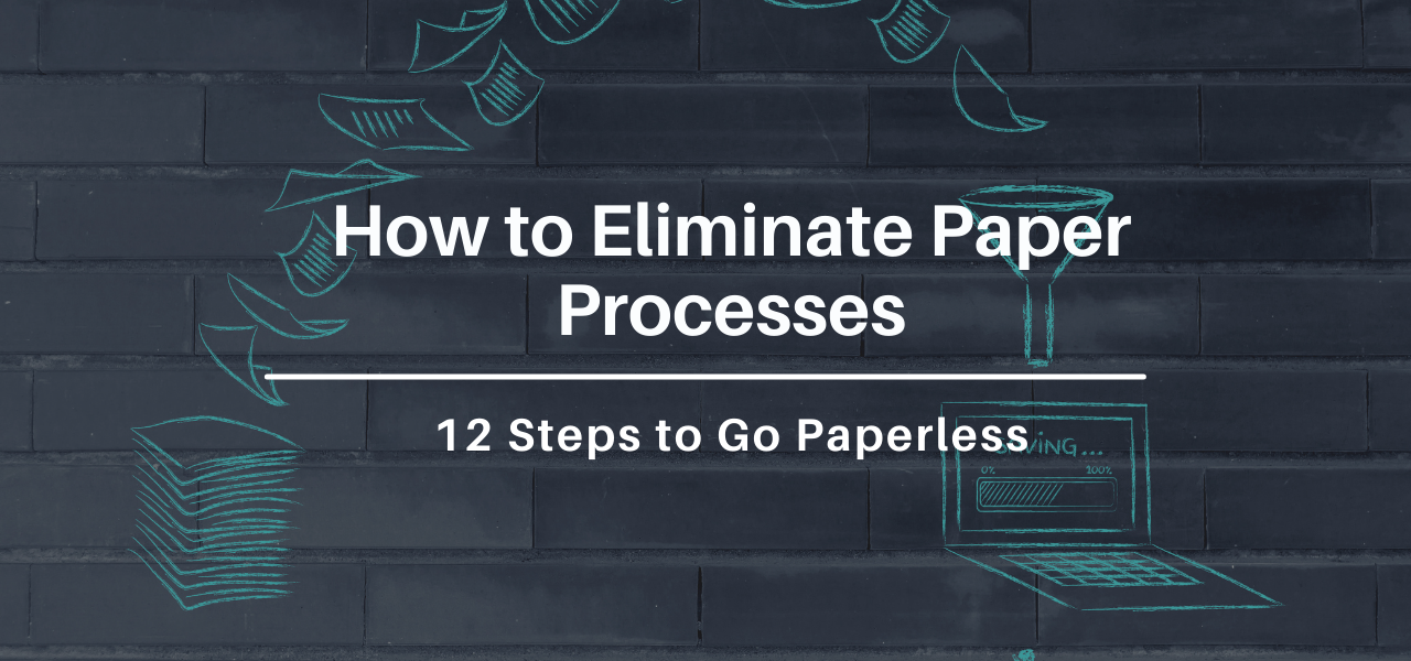 How to Eliminate Paper Processes