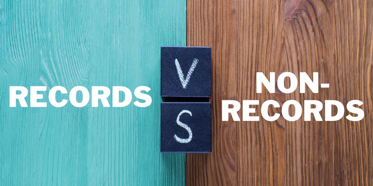 Records Vs. Non-Records