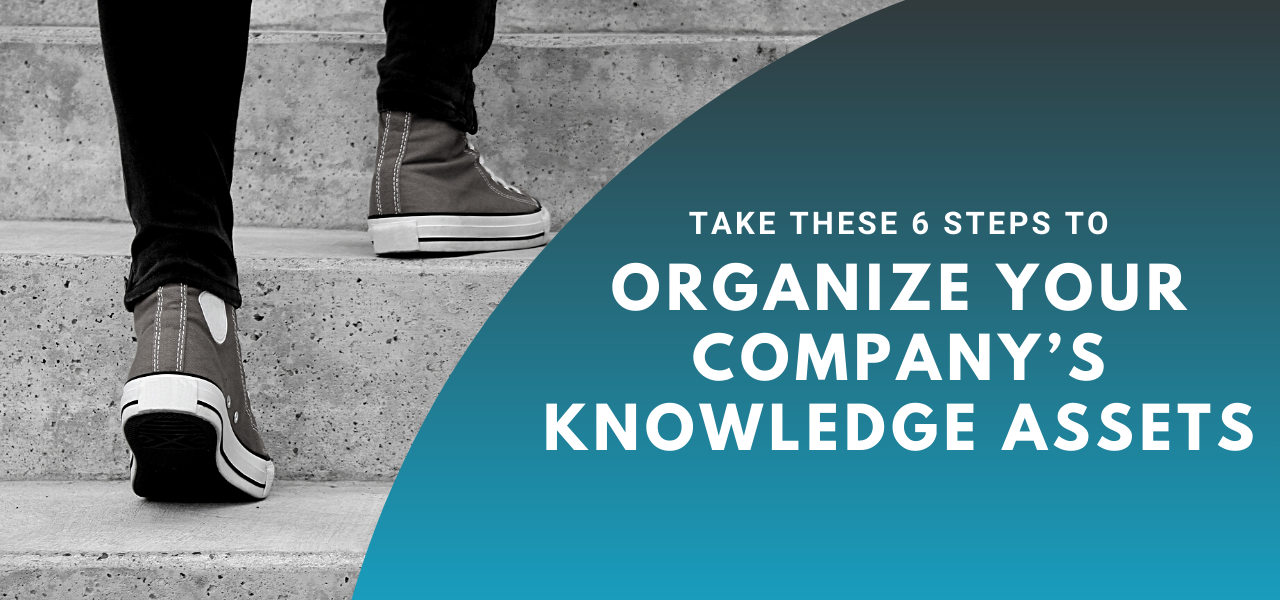 How To Organize Your Company's Knowledge Assets In 6 Simple Steps