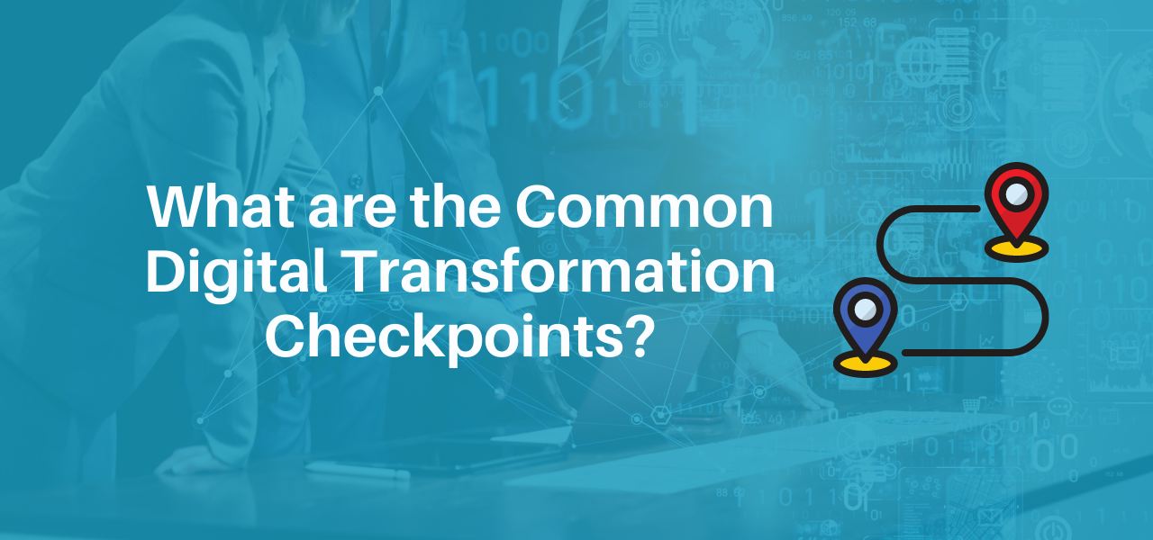 What are the Common Digital Transformation Checkpoints?
