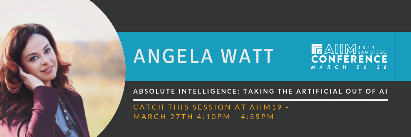 AIIM19 session preview - Absolute Intelligence: Taking the Artificial Out of AI