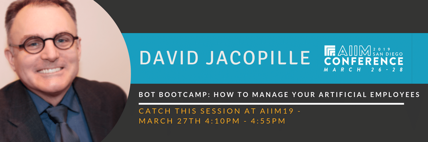 AIIM19 Session Preview - Bot Bootcamp: How to Manage Your Artificial Employees