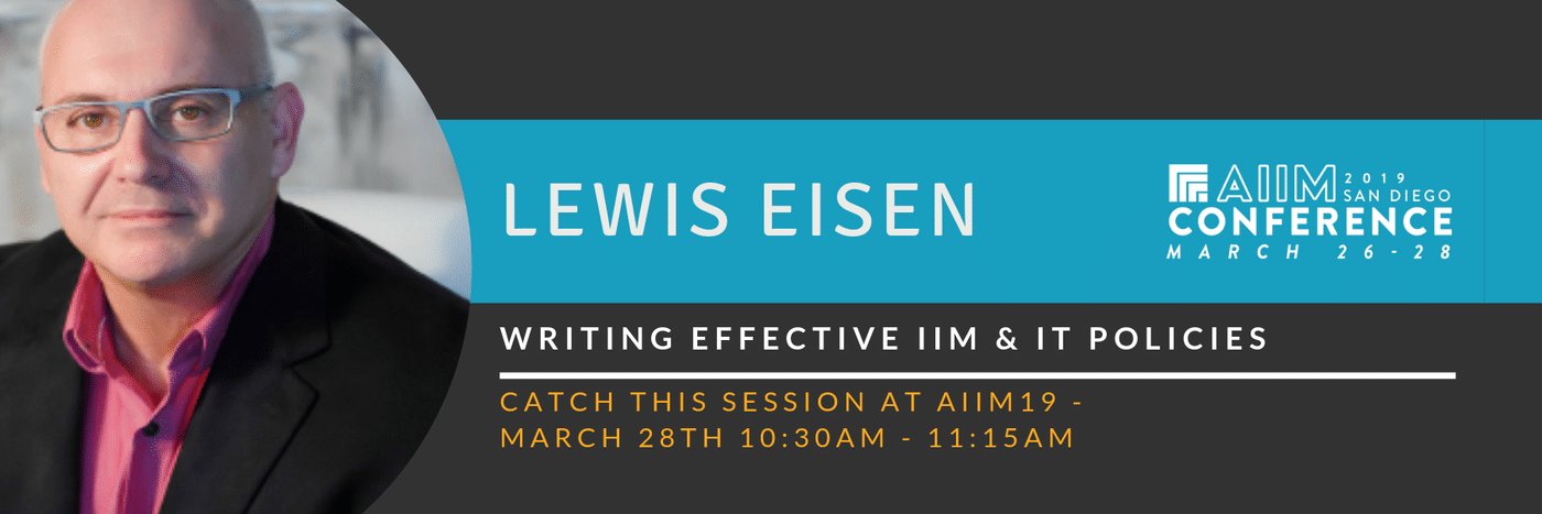 AIIM19 session preview - Writing Effective IIM & IT Policies with Lewis Eisen